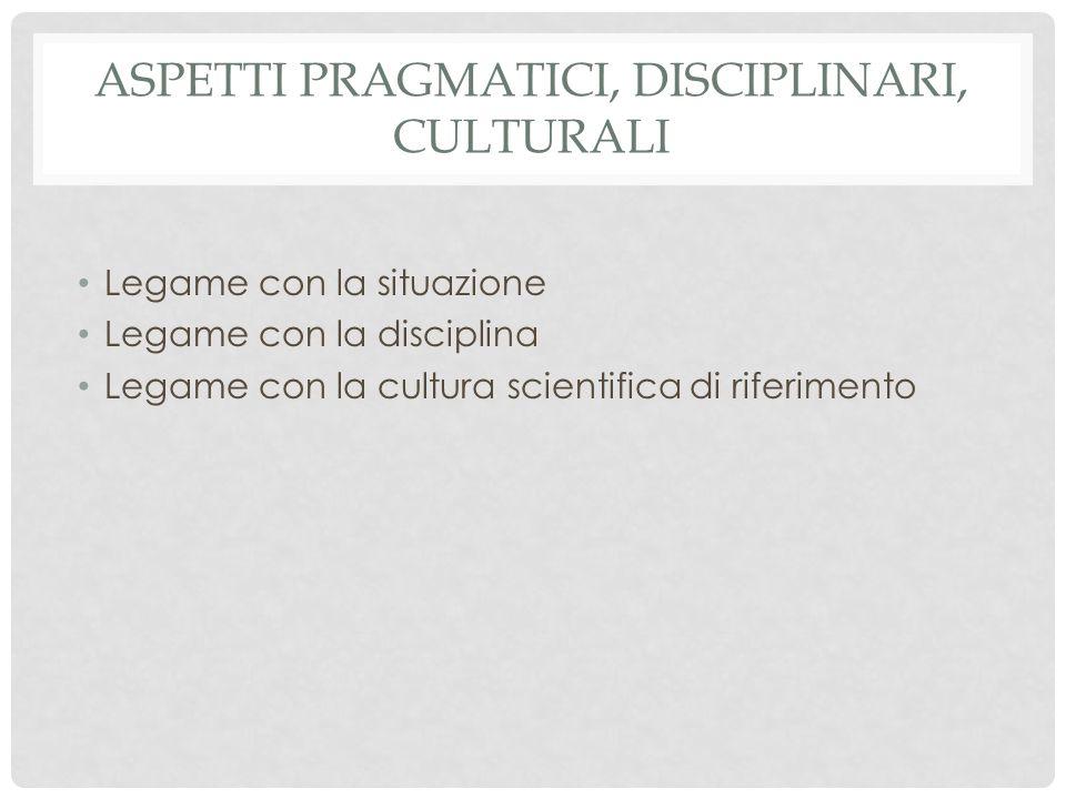 Aspetti pragmatici, disciplinari, culturali