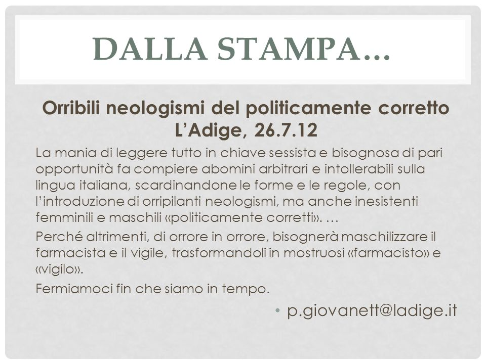 Orribili neologismi del politicamente corretto L'Adige, 26.7.12