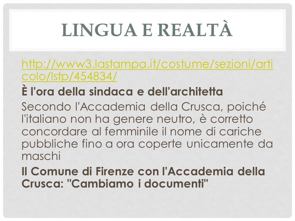 Lingua e realtà http://www3.lastampa.it/costume/sezioni/articolo/lstp/454834/ È l ora della sindaca e dell architetta.