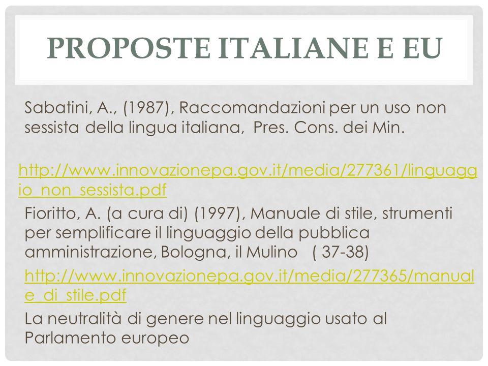 Proposte italiane e EU Sabatini, A., (1987), Raccomandazioni per un uso non sessista della lingua italiana, Pres. Cons. dei Min.