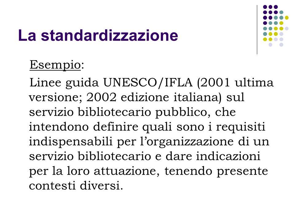 La standardizzazione Esempio: