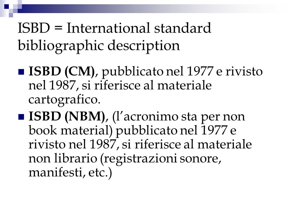 ISBD = International standard bibliographic description
