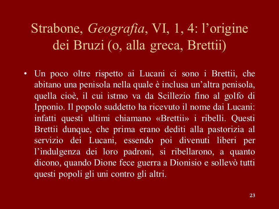 Strabone, Geografia, VI, 1, 4: l'origine dei Bruzi (o, alla greca, Brettii)