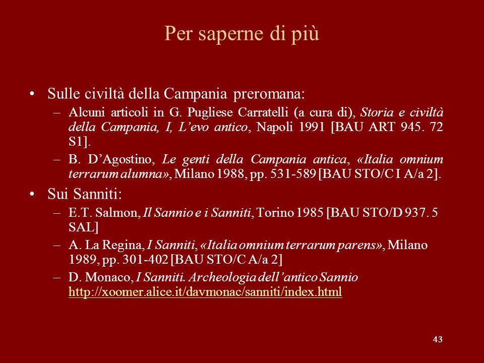 Per saperne di più Sulle civiltà della Campania preromana: