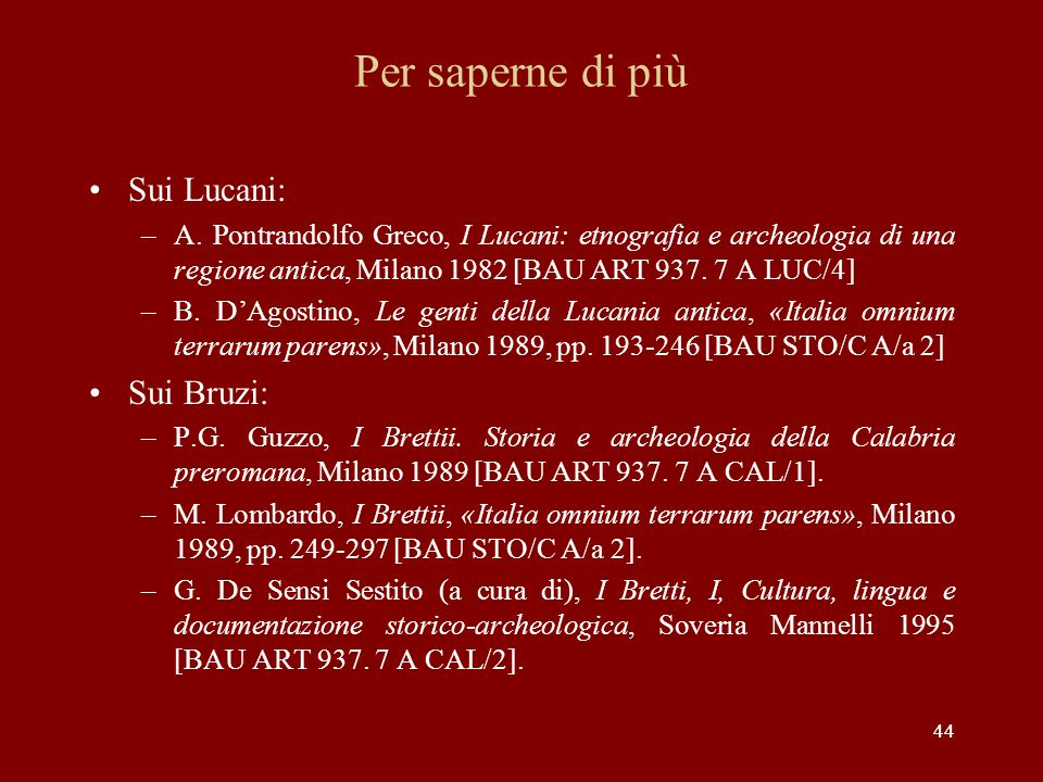 Per saperne di più Sui Lucani: Sui Bruzi: