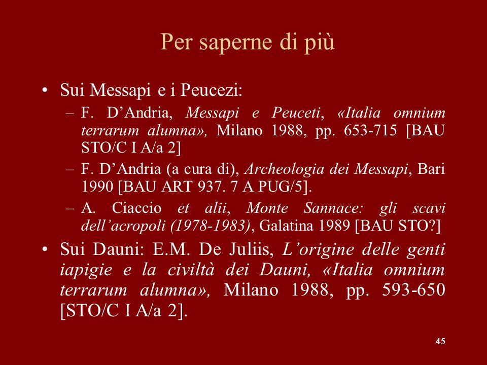 Per saperne di più Sui Messapi e i Peucezi:
