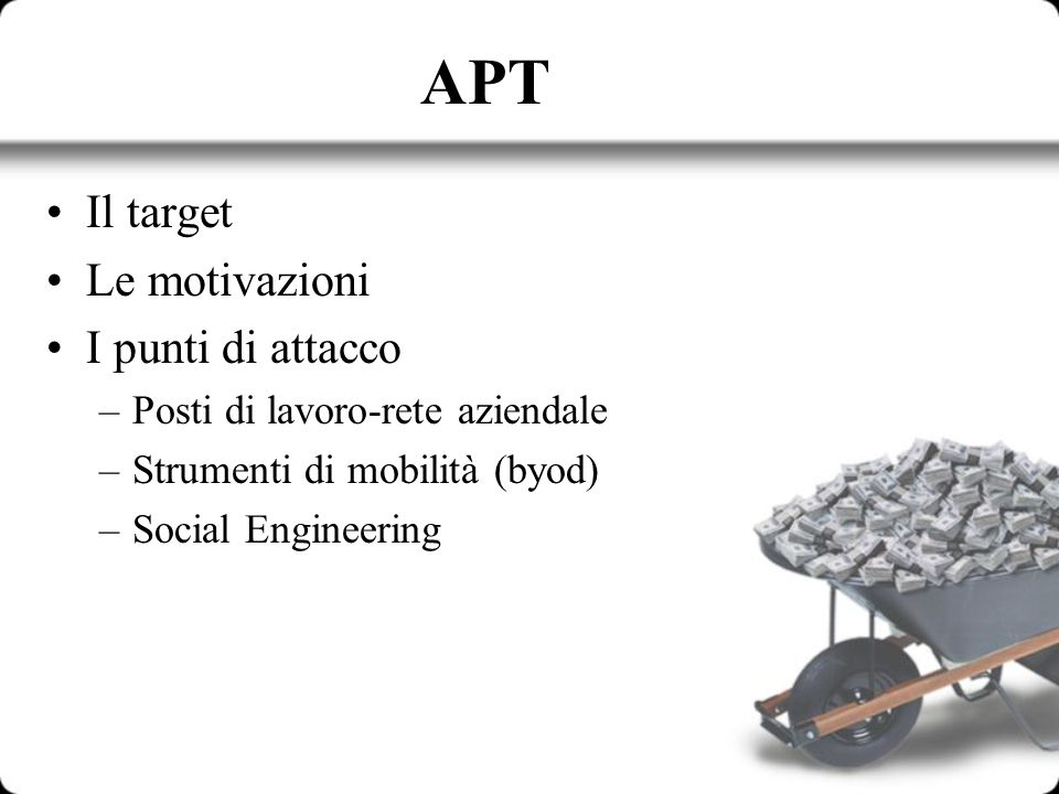 APT Il target Le motivazioni I punti di attacco