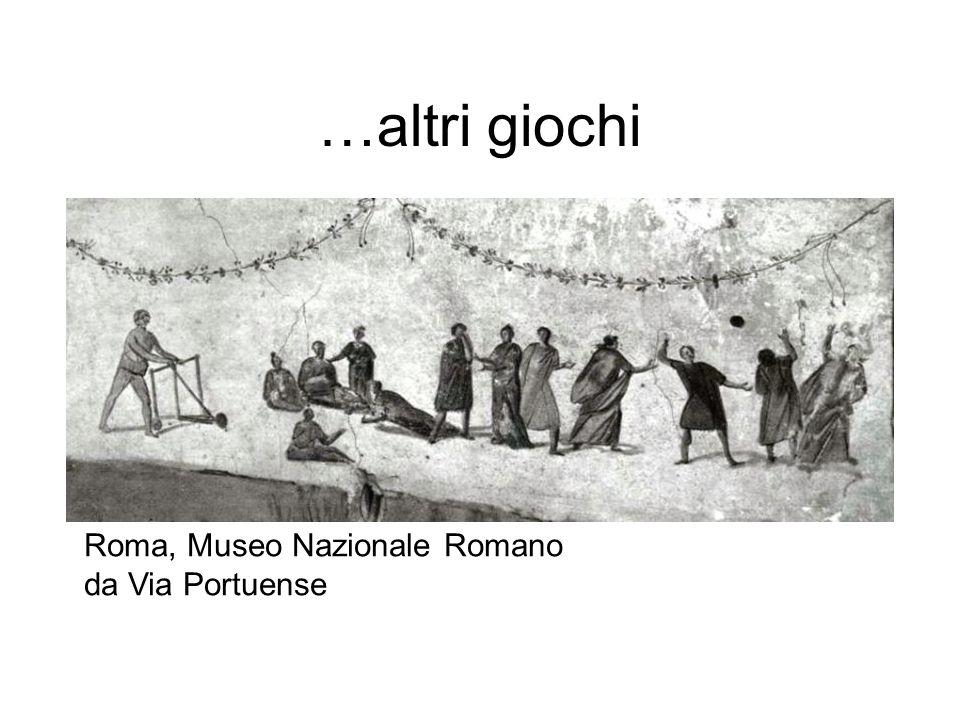 …altri giochi Roma, Museo Nazionale Romano da Via Portuense