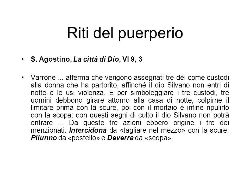 Riti del puerperio S. Agostino, La città di Dio, VI 9, 3