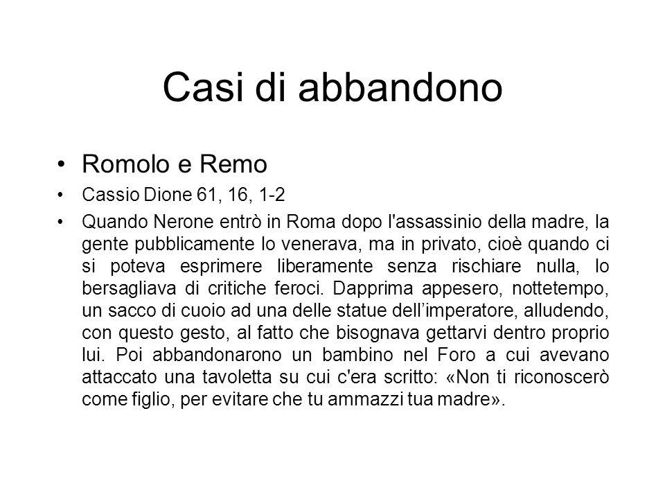 Casi di abbandono Romolo e Remo Cassio Dione 61, 16, 1-2