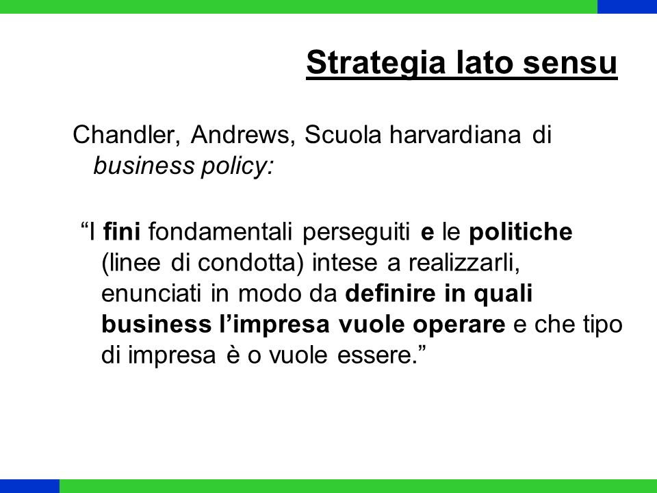 Strategia lato sensu Chandler, Andrews, Scuola harvardiana di business policy: