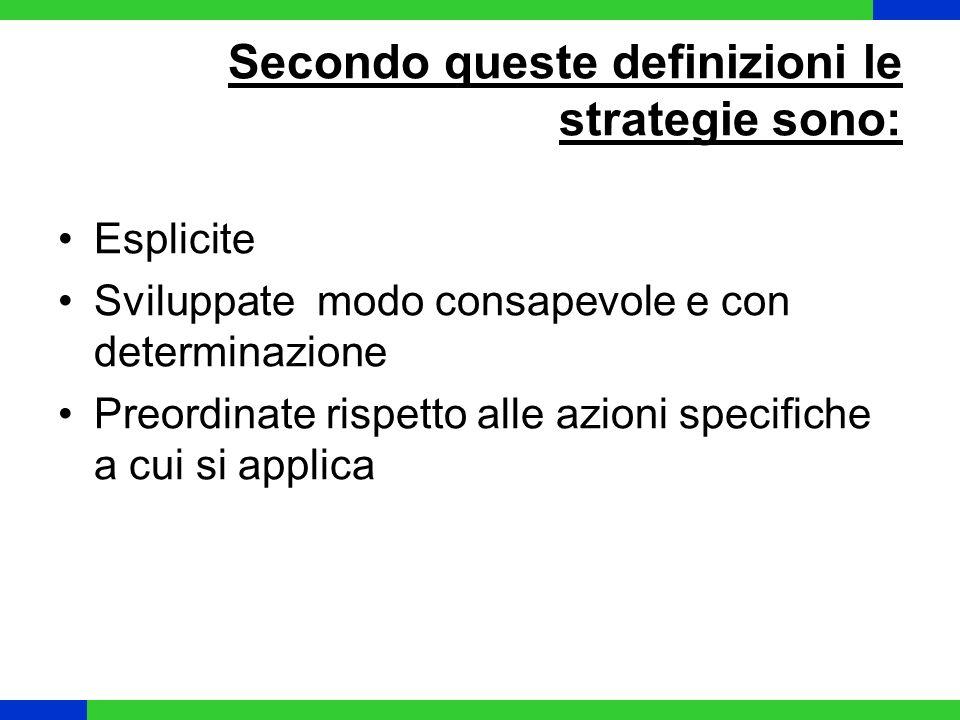 Secondo queste definizioni le strategie sono: