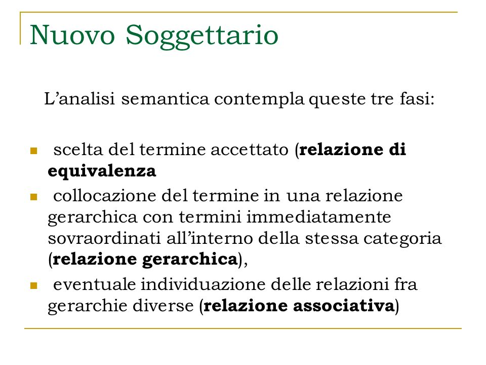Nuovo Soggettario L'analisi semantica contempla queste tre fasi: