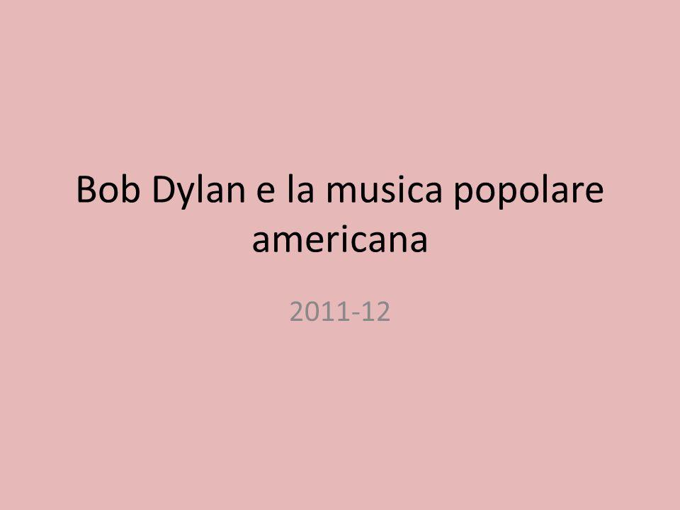Bob Dylan e la musica popolare americana