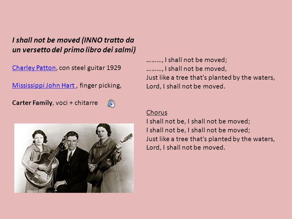I shall not be moved (INNO tratto da un versetto del primo libro dei salmi)
