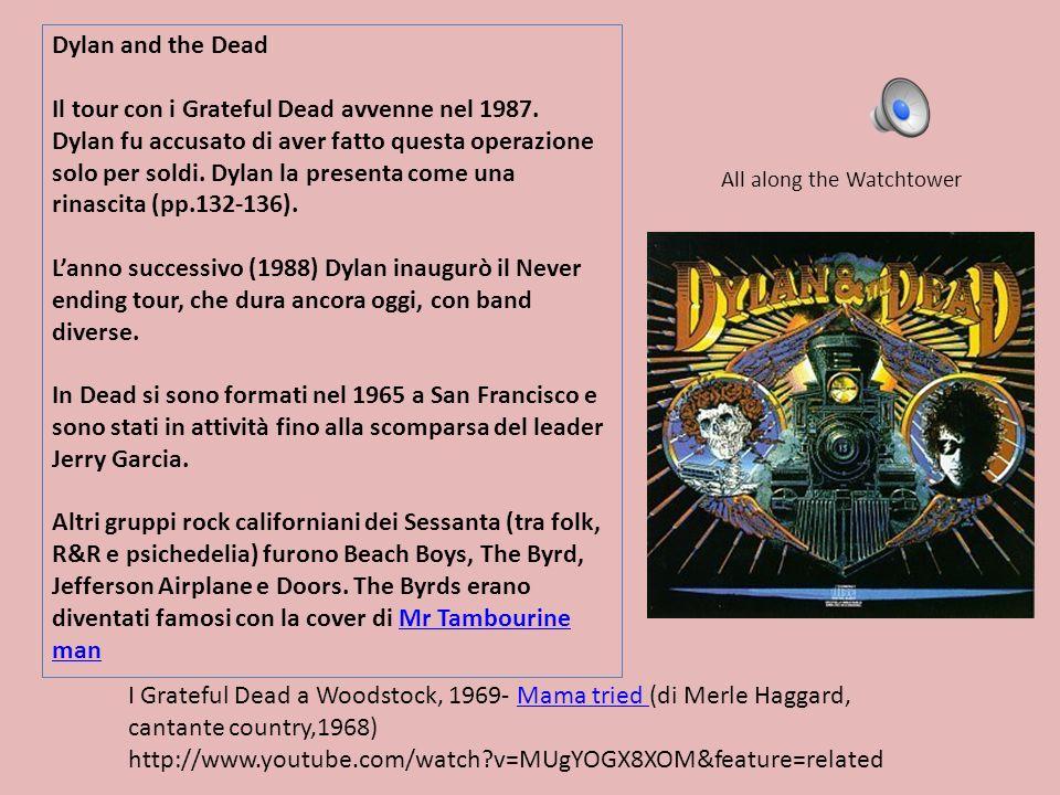 Il tour con i Grateful Dead avvenne nel 1987.