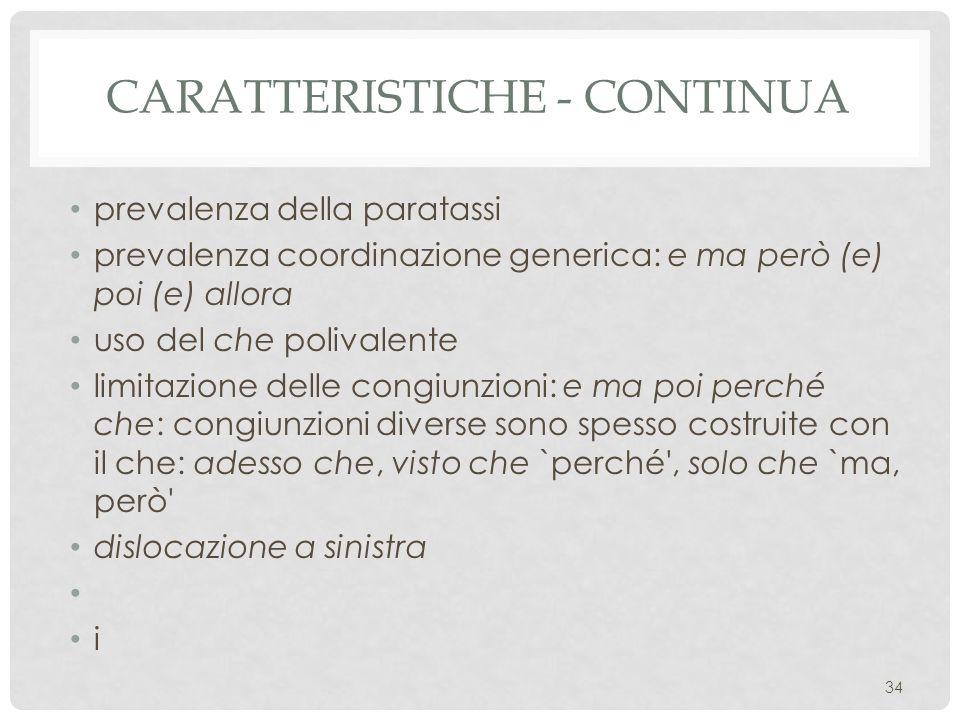 Caratteristiche - continua