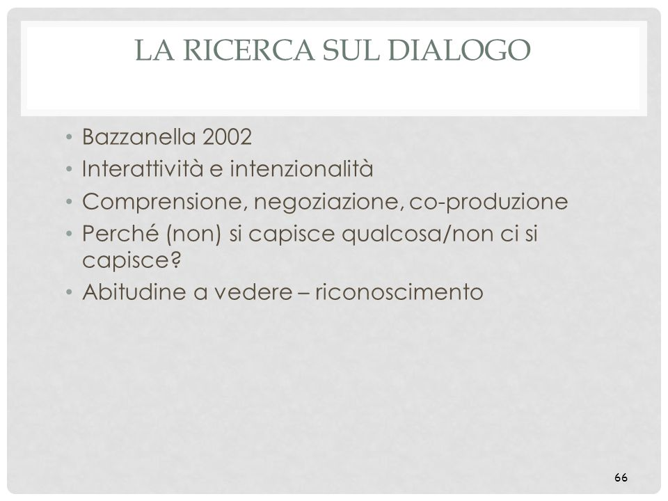 La ricerca sul dialogo Bazzanella 2002 Interattività e intenzionalità