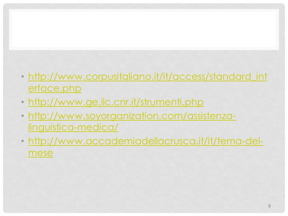 http://www.corpusitaliano.it/it/access/standard_interface.php http://www.ge.ilc.cnr.it/strumenti.php.
