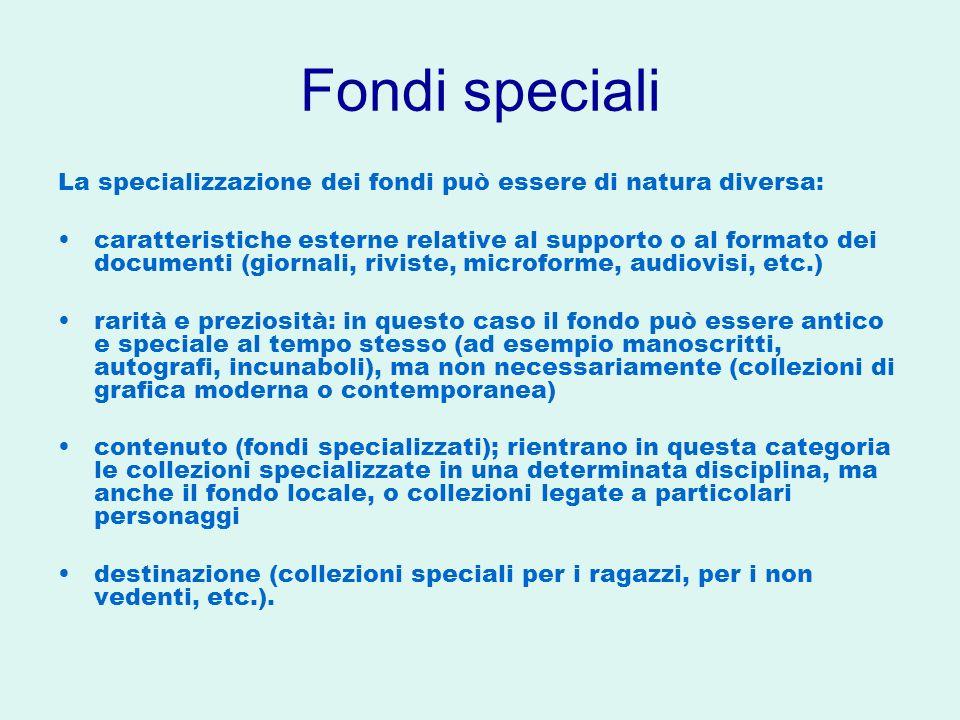 Fondi speciali La specializzazione dei fondi può essere di natura diversa: