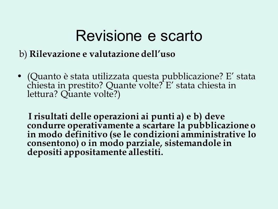 Revisione e scarto b) Rilevazione e valutazione dell'uso