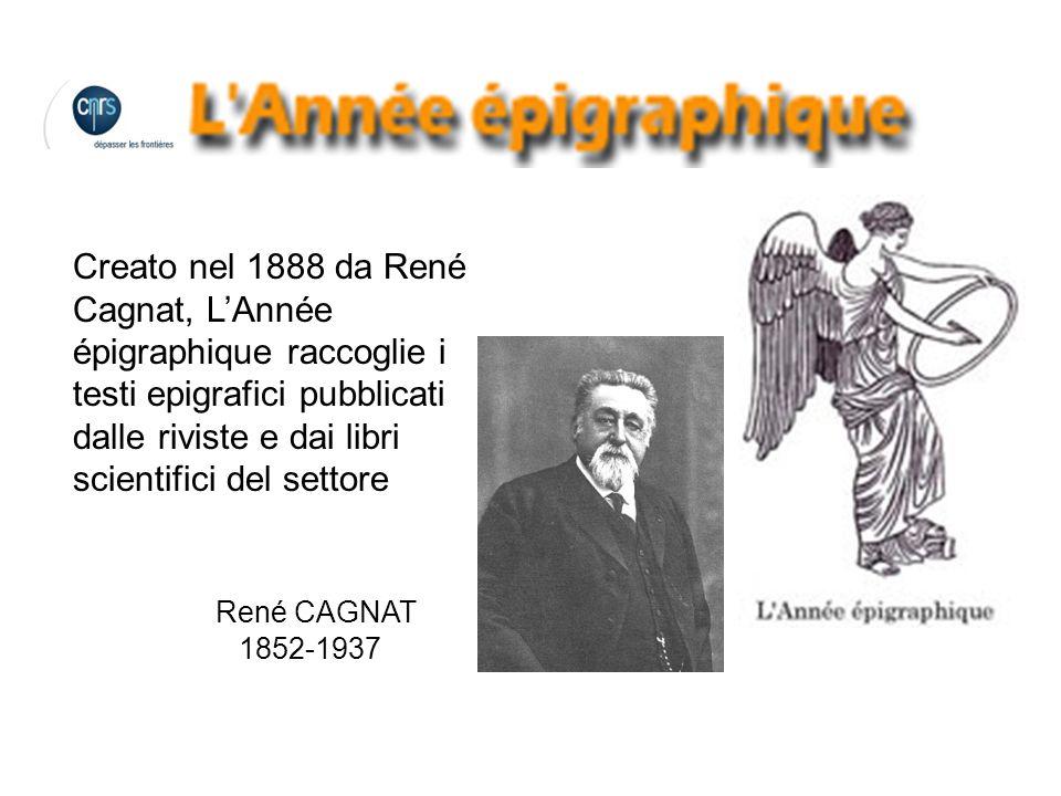 Creato nel 1888 da René Cagnat, L'Année épigraphique raccoglie i testi epigrafici pubblicati dalle riviste e dai libri scientifici del settore