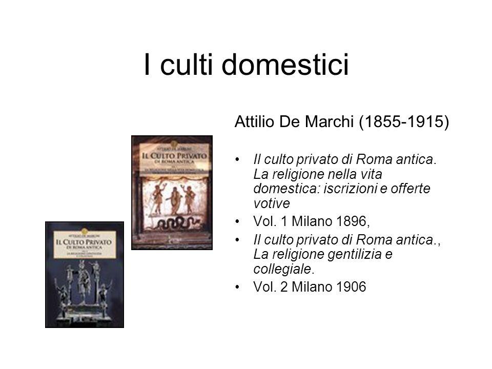 I culti domestici Attilio De Marchi (1855-1915)