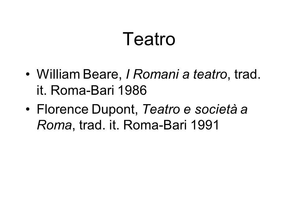 Teatro William Beare, I Romani a teatro, trad. it. Roma-Bari 1986