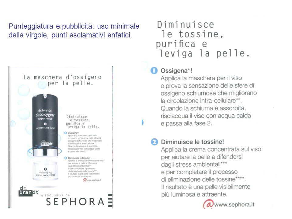 Punteggiatura e pubblicità: uso minimale delle virgole, punti esclamativi enfatici.