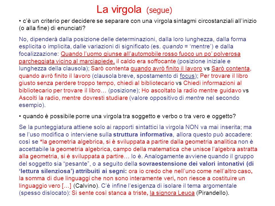 La virgola (segue) c'è un criterio per decidere se separare con una virgola sintagmi circostanziali all'inizio (o alla fine) di enunciati