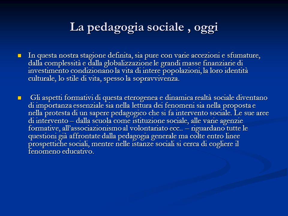 La pedagogia sociale , oggi