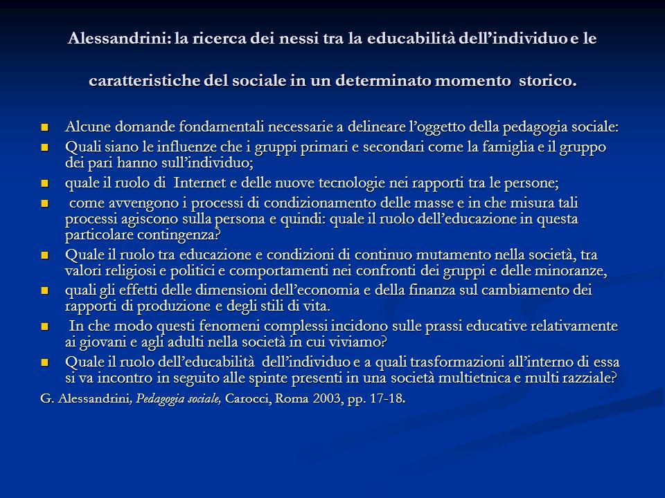 Alessandrini: la ricerca dei nessi tra la educabilità dell'individuo e le caratteristiche del sociale in un determinato momento storico.