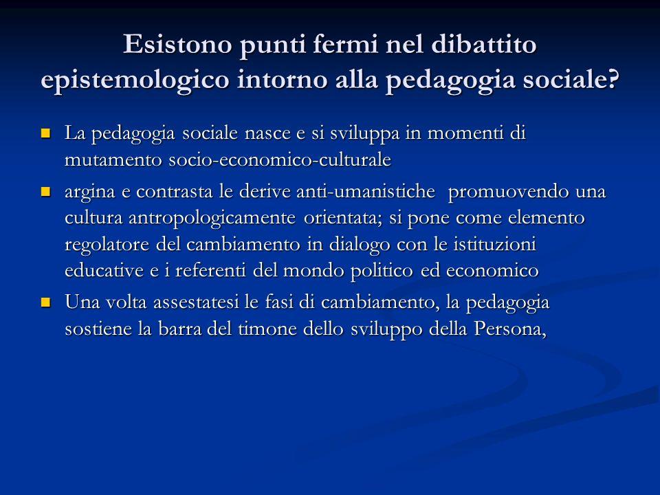 Esistono punti fermi nel dibattito epistemologico intorno alla pedagogia sociale