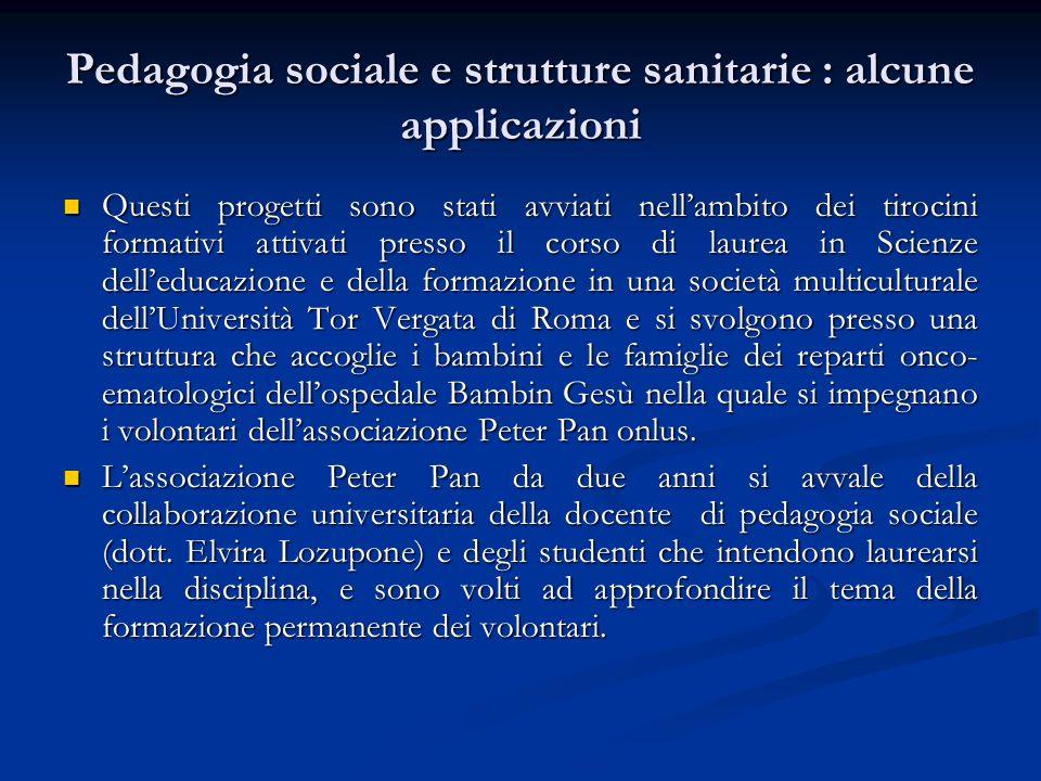 Pedagogia sociale e strutture sanitarie : alcune applicazioni