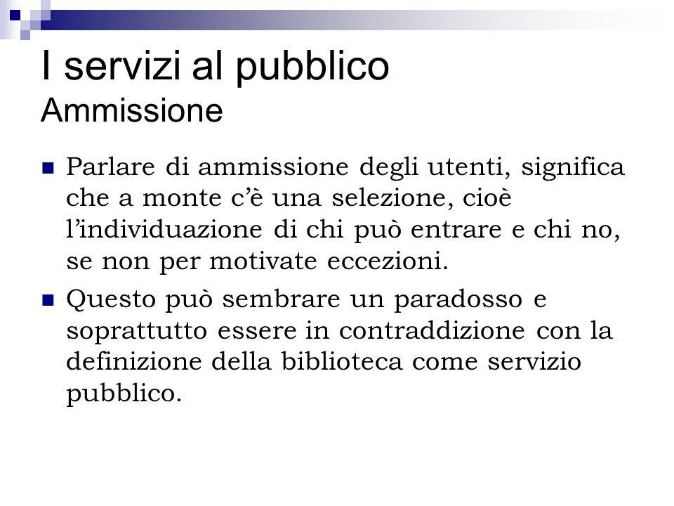 I servizi al pubblico Ammissione