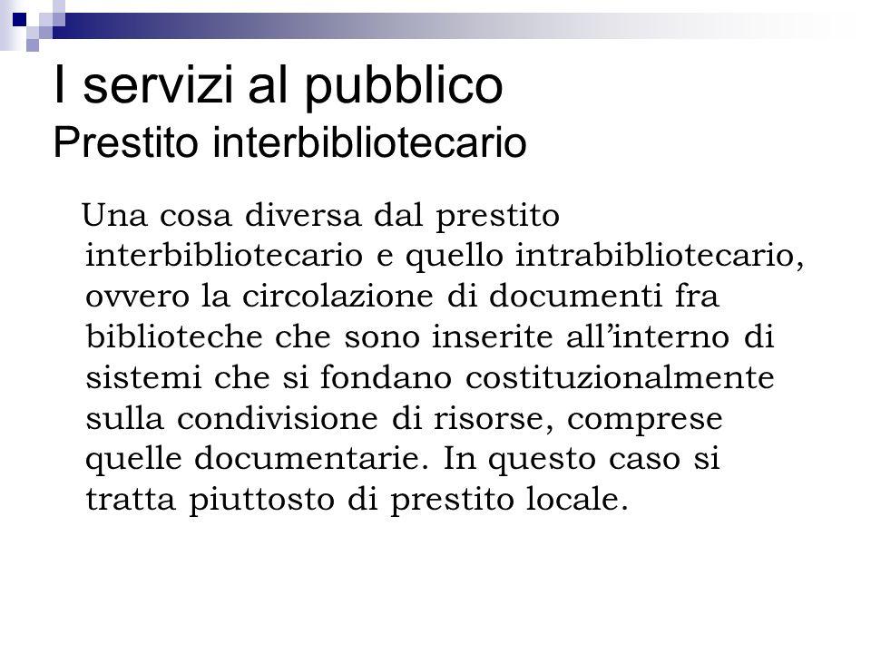 I servizi al pubblico Prestito interbibliotecario