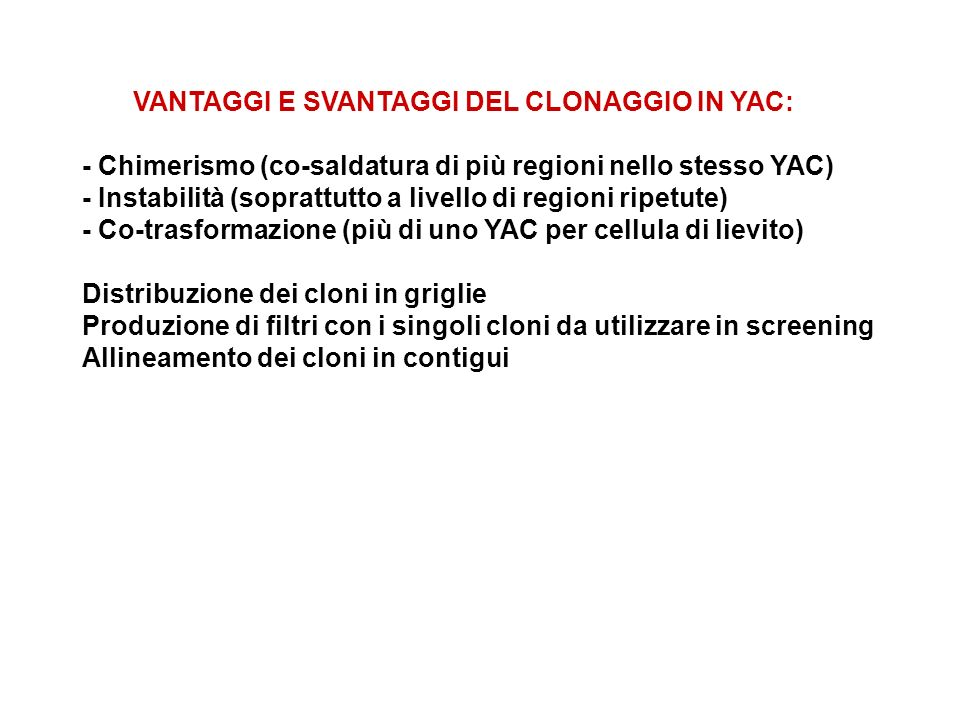 VANTAGGI E SVANTAGGI DEL CLONAGGIO IN YAC: