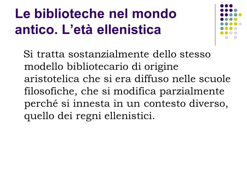 Le biblioteche nel mondo antico. L'età ellenistica