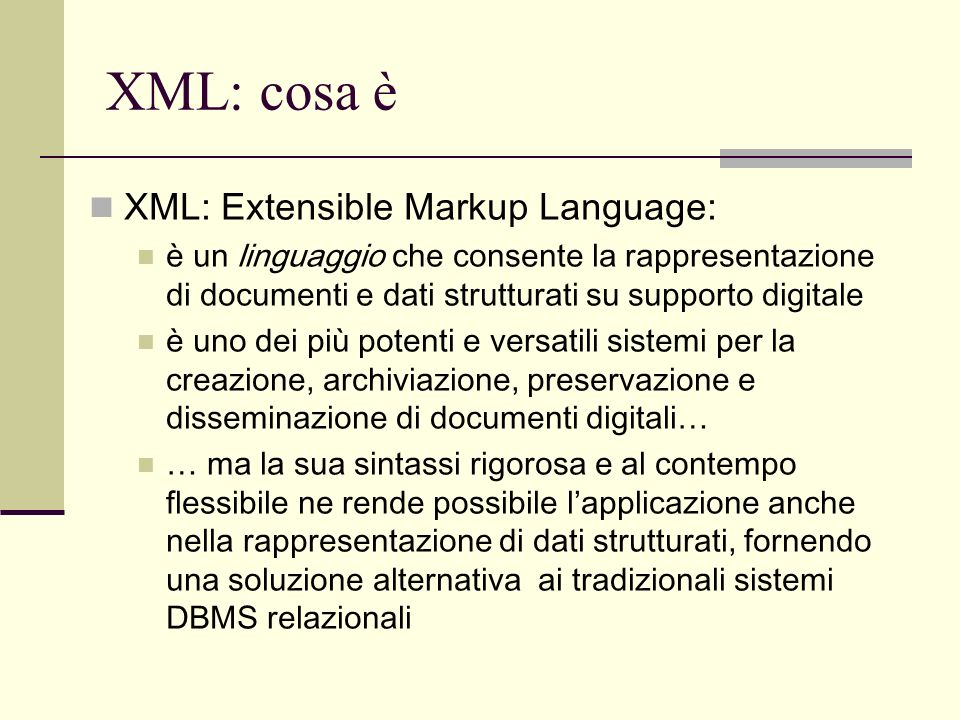XML: cosa è XML: Extensible Markup Language: