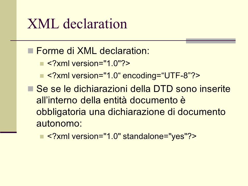 XML declaration Forme di XML declaration: