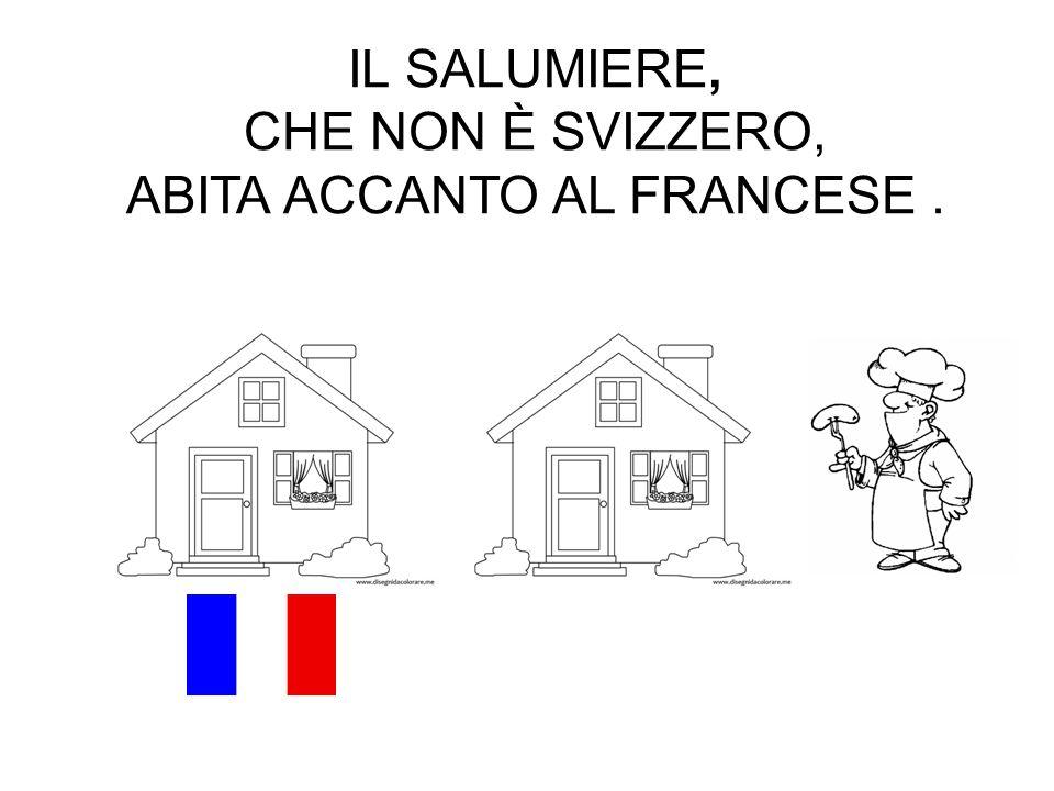 ABITA ACCANTO AL FRANCESE .