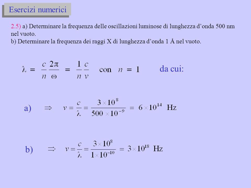 da cui: a) b) Esercizi numerici