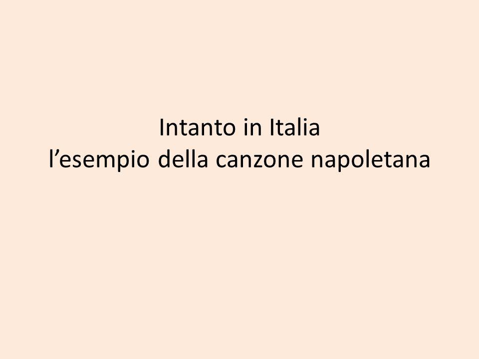 Intanto in Italia l'esempio della canzone napoletana