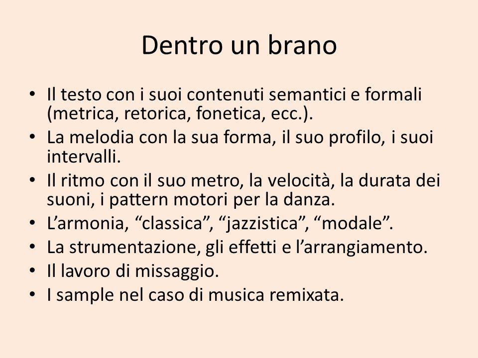 Dentro un brano Il testo con i suoi contenuti semantici e formali (metrica, retorica, fonetica, ecc.).