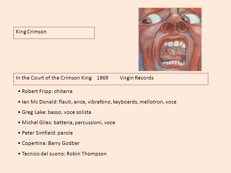 King Crimson In the Court of the Crimson King 1969 Virgin Records. Robert Fripp: chitarra.
