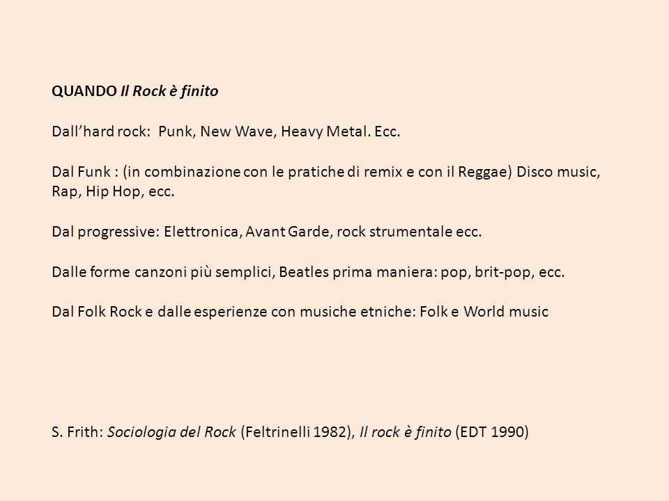 QUANDO Il Rock è finito Dall'hard rock: Punk, New Wave, Heavy Metal. Ecc.