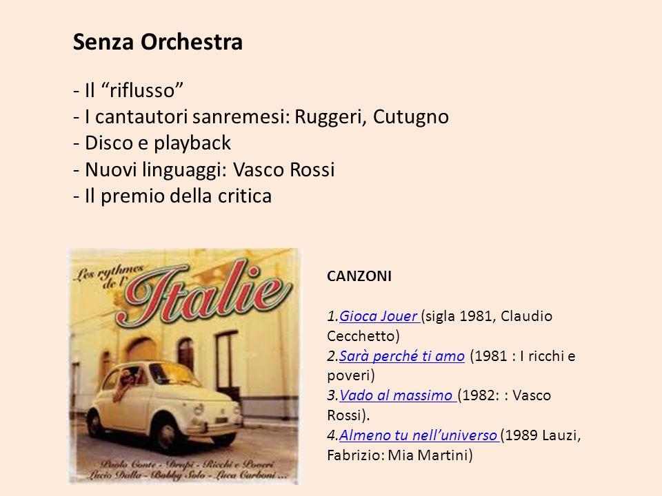 Senza Orchestra Il riflusso I cantautori sanremesi: Ruggeri, Cutugno