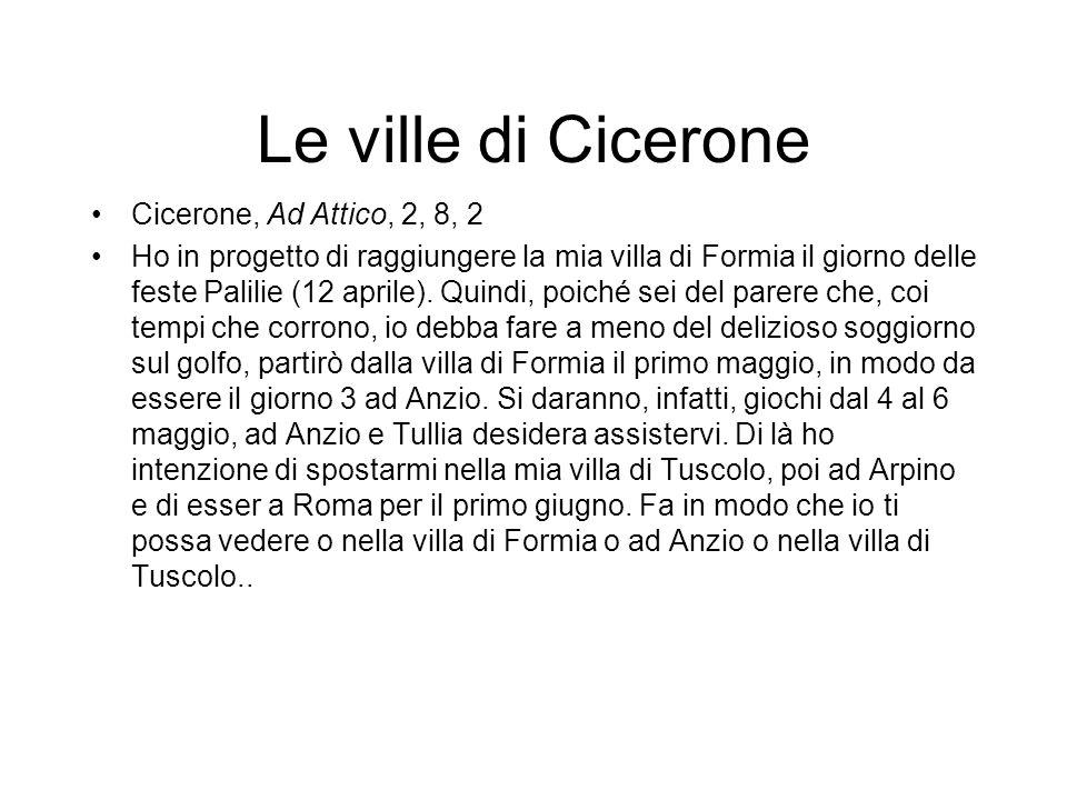 Le ville di Cicerone Cicerone, Ad Attico, 2, 8, 2
