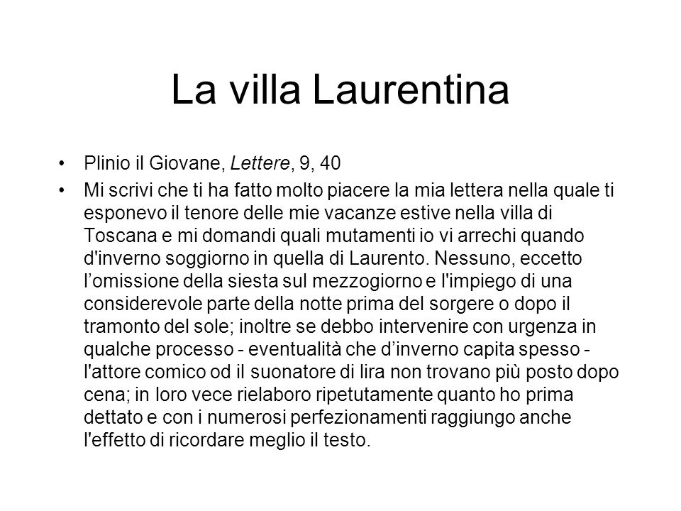 La villa Laurentina Plinio il Giovane, Lettere, 9, 40