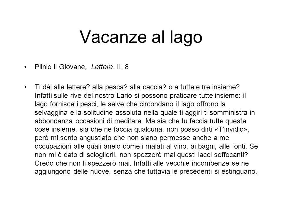Vacanze al lago Plinio il Giovane, Lettere, II, 8